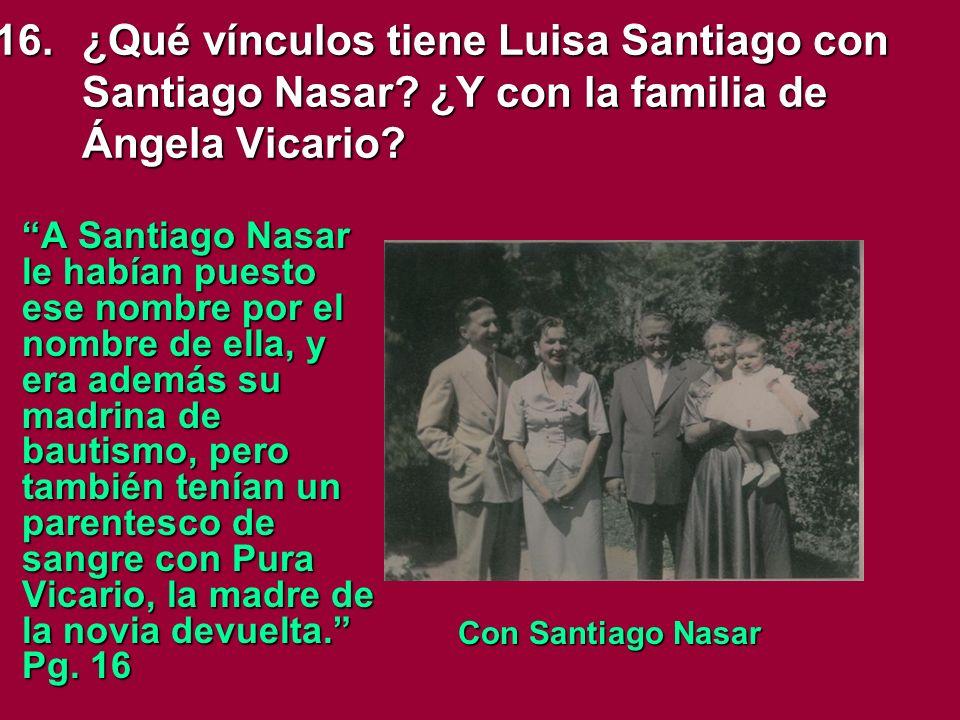 16.¿Qué vínculos tiene Luisa Santiago con Santiago Nasar.