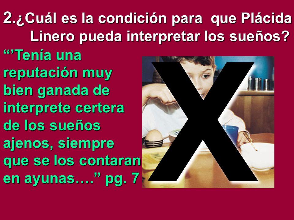 2.¿Cuál es la condición para que Plácida Linero pueda interpretar los sueños.
