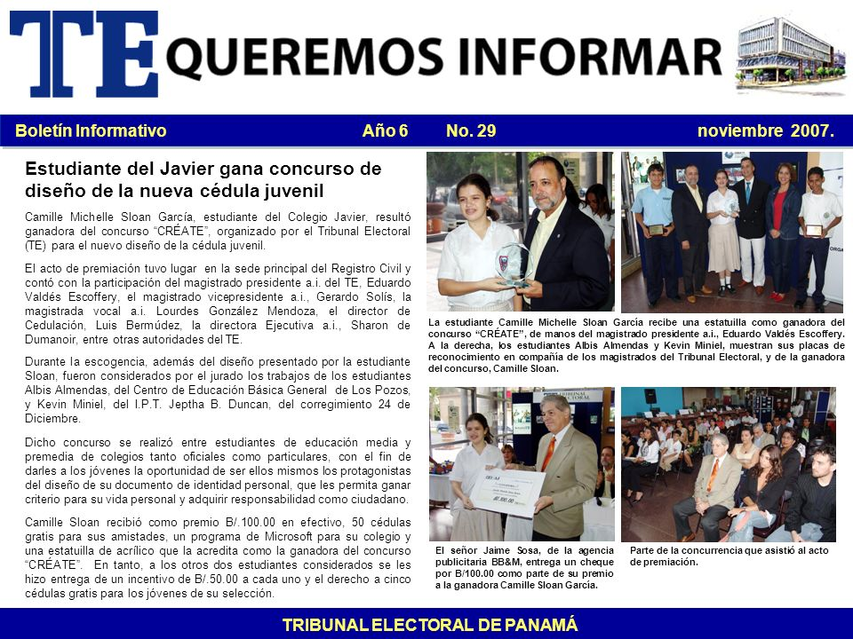 Boletín Informativo Año 6 No. 29 noviembre 2007. TRIBUNAL ELECTORAL DE PANAMÁ Camille Michelle Sloan García, estudiante del Colegio Javier, resultó ga