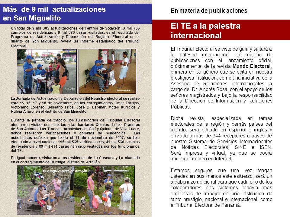 Más de 9 mil actualizaciones en San Miguelito Un total de 9 mil 385 actualizaciones de centros de votación, 3 mil 736 cambios de residencias y 9 mil 3