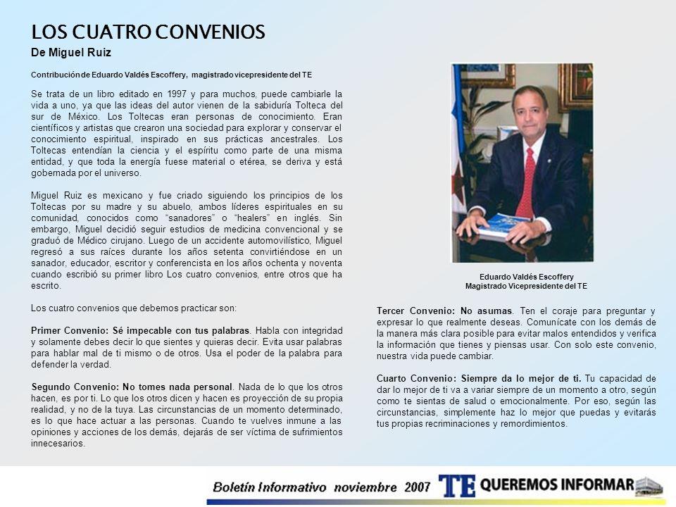 LOS CUATRO CONVENIOS De Miguel Ruiz Contribución de Eduardo Valdés Escoffery, magistrado vicepresidente del TE Se trata de un libro editado en 1997 y