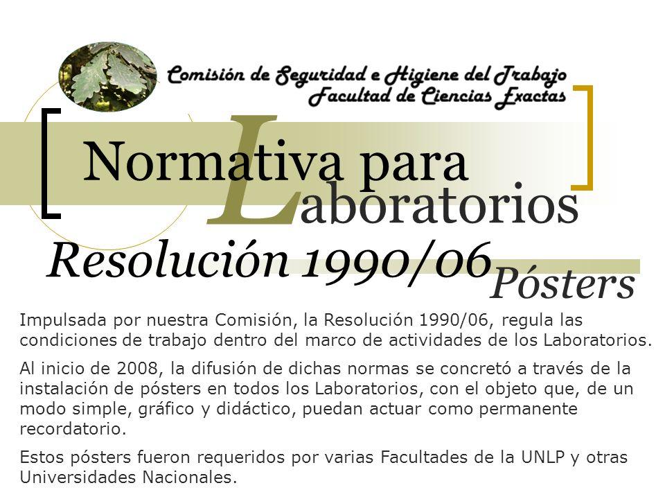 Resolución 1990/06 Impulsada por nuestra Comisión, la Resolución 1990/06, regula las condiciones de trabajo dentro del marco de actividades de los Lab