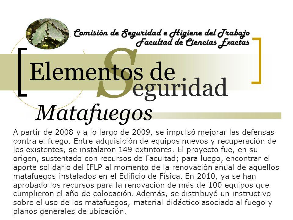 Matafuegos A partir de 2008 y a lo largo de 2009, se impulsó mejorar las defensas contra el fuego. Entre adquisición de equipos nuevos y recuperación