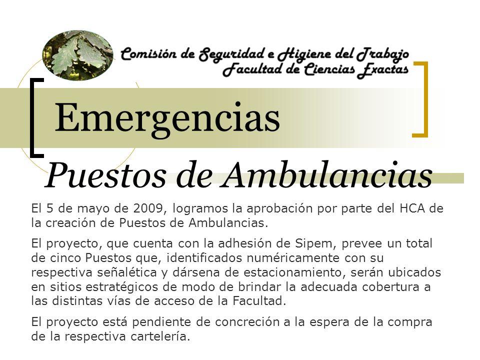 1 PUESTO Facultad de Ciencias Exactas Puestos de Ambulancias El 5 de mayo de 2009, logramos la aprobación por parte del HCA de la creación de Puestos