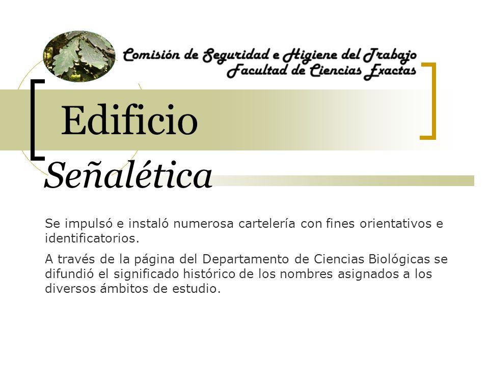 Edificio Señalética Se impulsó e instaló numerosa cartelería con fines orientativos e identificatorios. A través de la página del Departamento de Cien