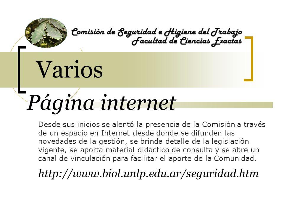 Varios Página internet Desde sus inicios se alentó la presencia de la Comisión a través de un espacio en Internet desde donde se difunden las novedade