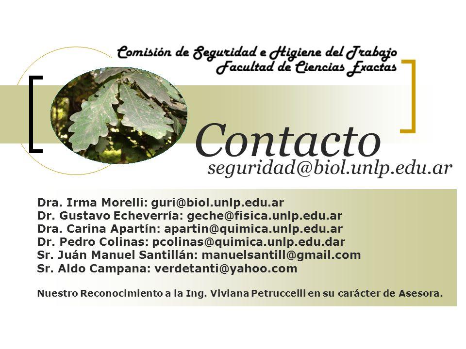 Contacto Dra. Irma Morelli: guri@biol.unlp.edu.ar Dr. Gustavo Echeverría: geche@fisica.unlp.edu.ar Dra. Carina Apartín: apartin@quimica.unlp.edu.ar Dr