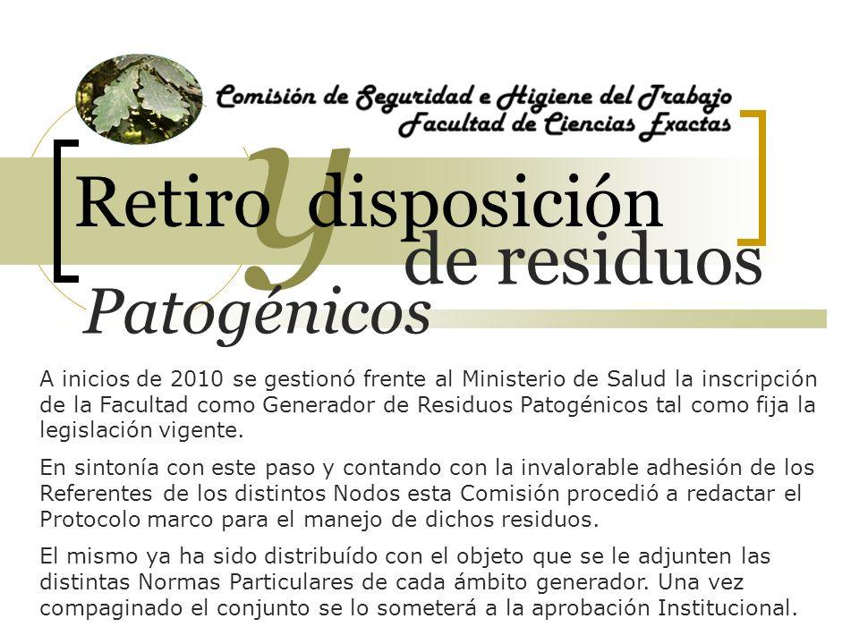 de residuos y Retiro disposición Patogénicos A inicios de 2010 se gestionó frente al Ministerio de Salud la inscripción de la Facultad como Generador