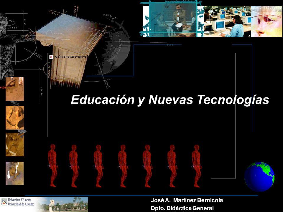 Educación y Nuevas Tecnologías Portad a José A. Martínez Bernicola Dpto. Didáctica General