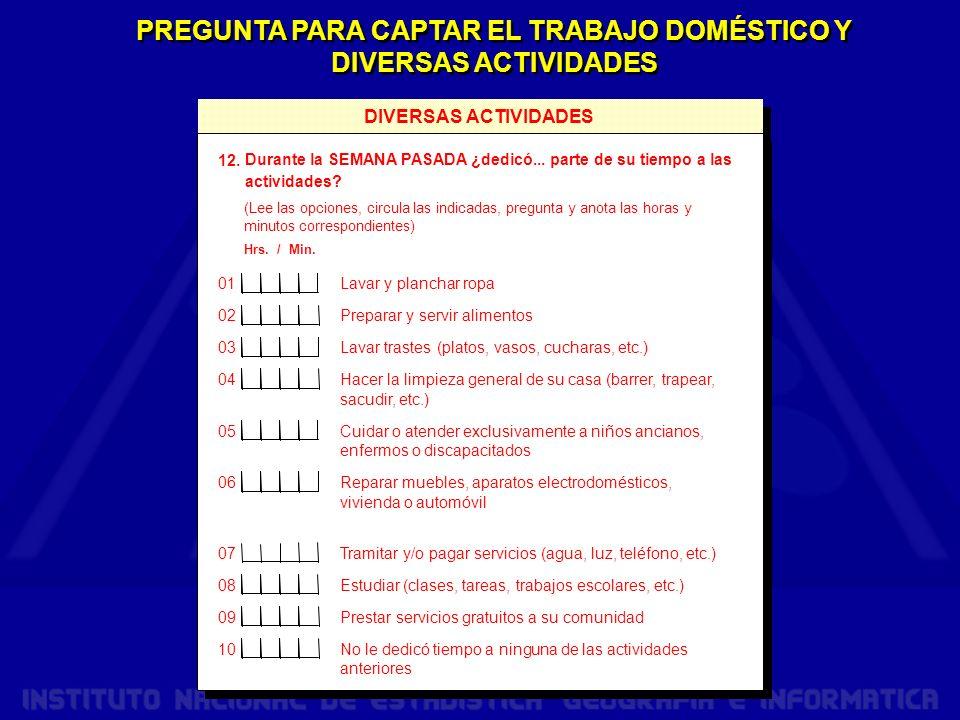 PREGUNTA PARA CAPTAR EL TRABAJO DOMÉSTICO Y DIVERSAS ACTIVIDADES 12.