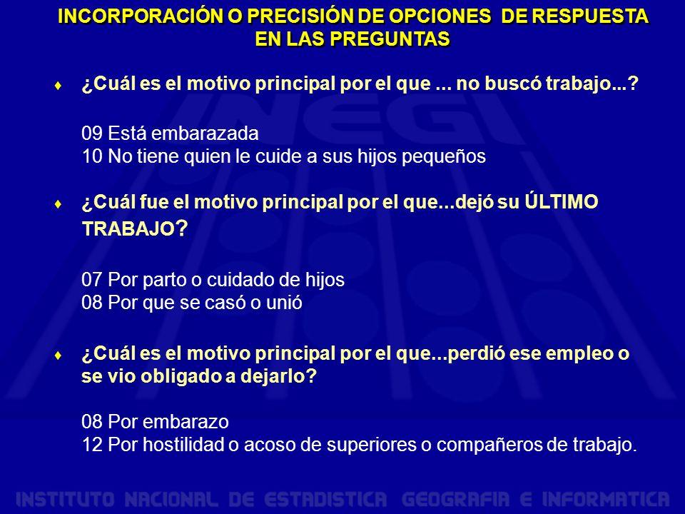 INCORPORACIÓN O PRECISIÓN DE OPCIONES DE RESPUESTA EN LAS PREGUNTAS ¿Cuál es el motivo principal por el que...