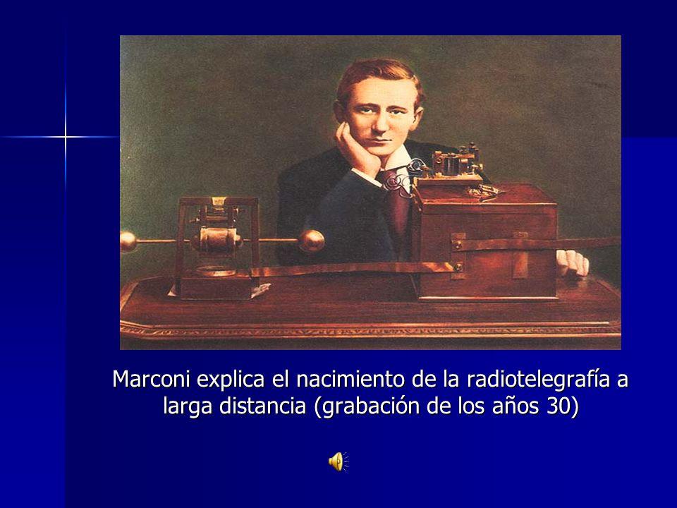 Marconi explica el nacimiento de la radiotelegrafía a larga distancia (grabación de los años 30)