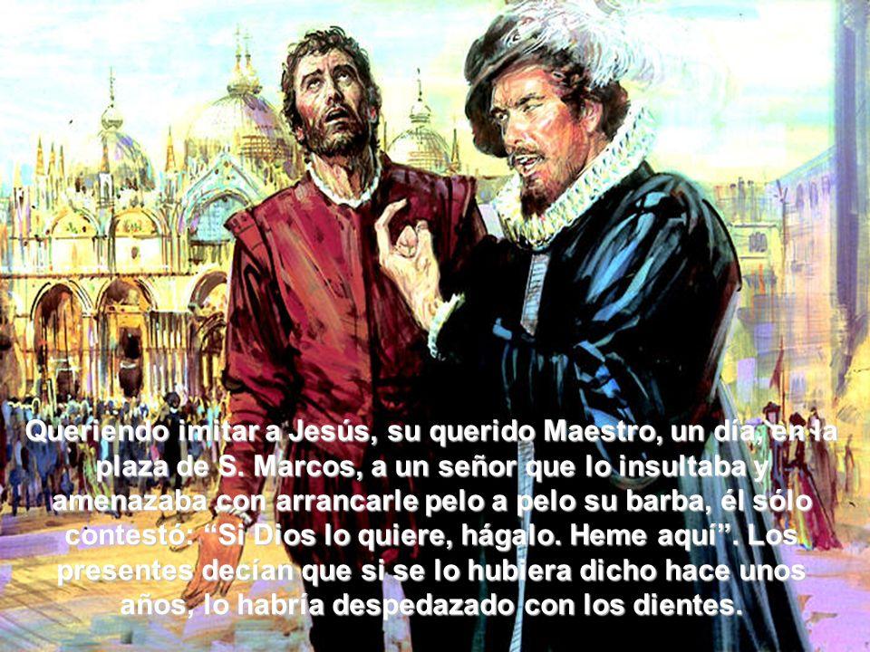 Queriendo imitar a Jesús, su querido Maestro, un día, en la plaza de S.