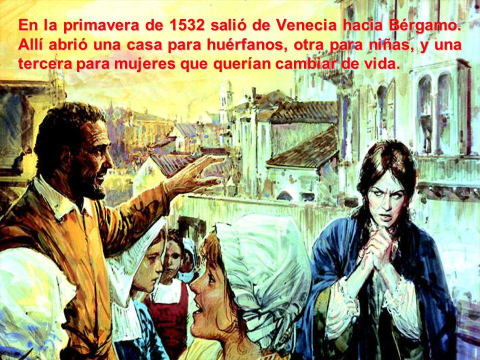 En la primavera de 1532 salió de Venecia hacia Bérgamo.