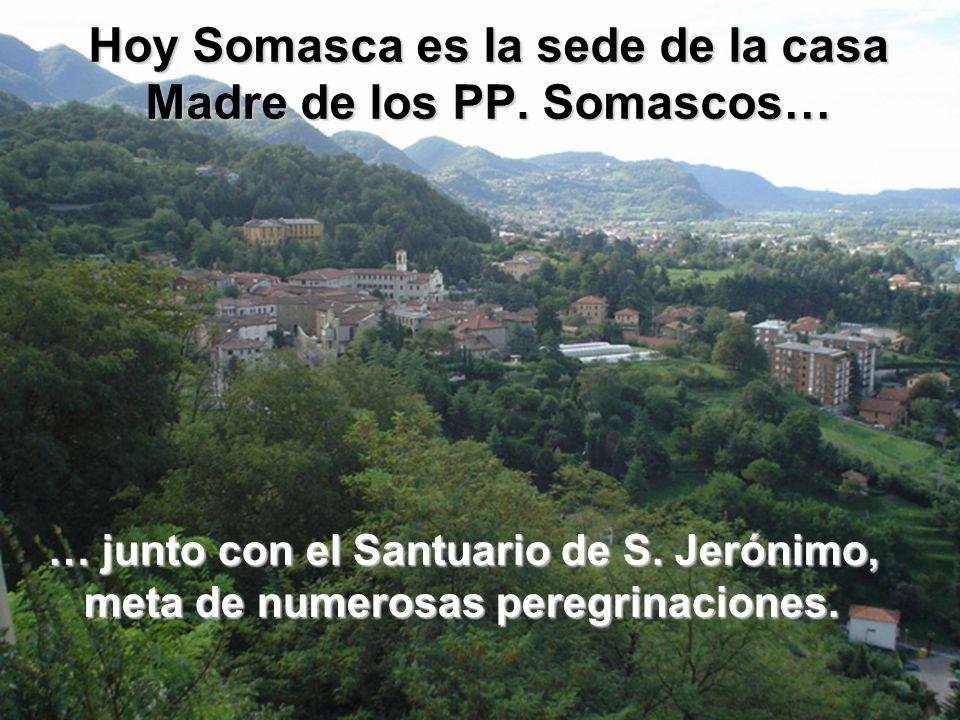 Hoy Somasca es la sede de la casa Madre de los PP.