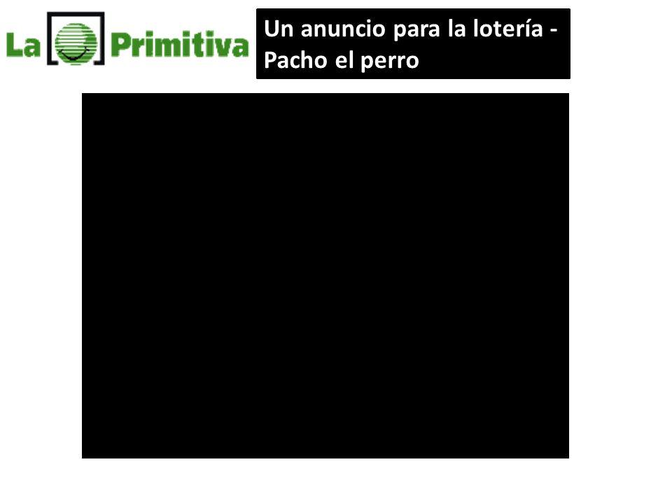 Un anuncio para la lotería - Pacho el perro