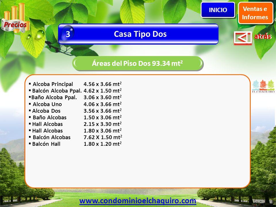 atrás Alcoba Principal4.56 x 3.66 mt 2 Balcón Alcoba Ppal.4.62 x 1.50 mt 2 Baño Alcoba Ppal.3.06 x 3.60 mt 2 Alcoba Uno4.06 x 3.66 mt 2 Alcoba Dos3.56