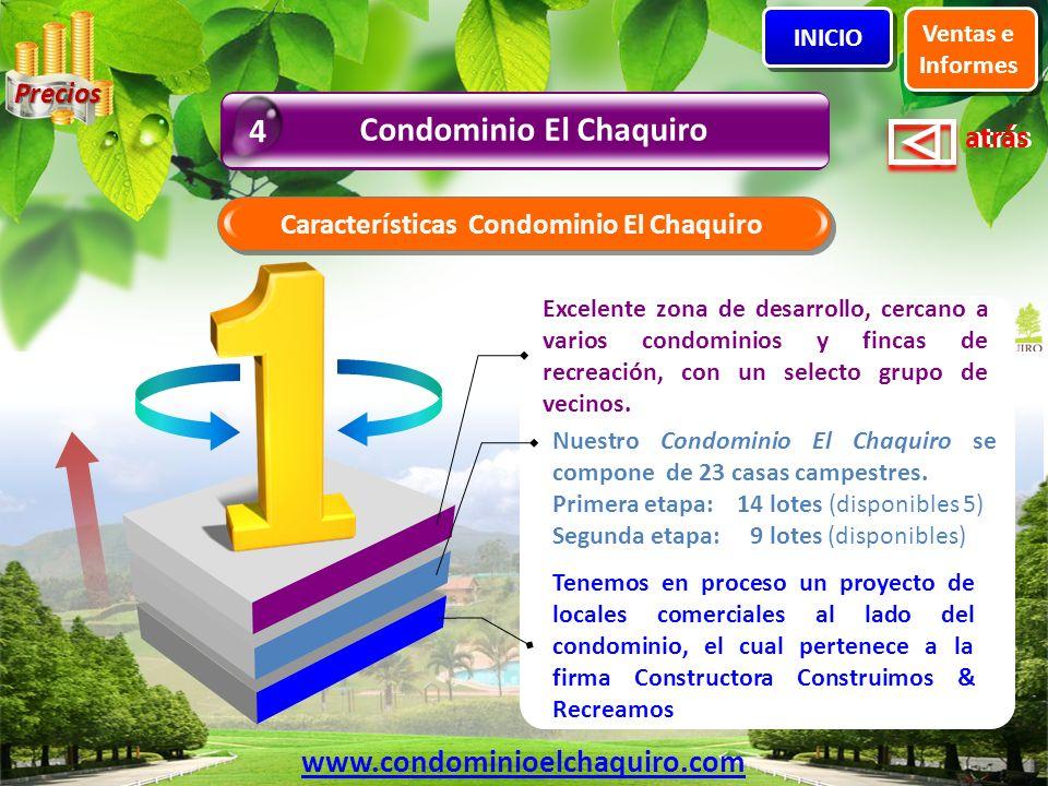 atrás Características Condominio El Chaquiro Excelente zona de desarrollo, cercano a varios condominios y fincas de recreación, con un selecto grupo de vecinos.