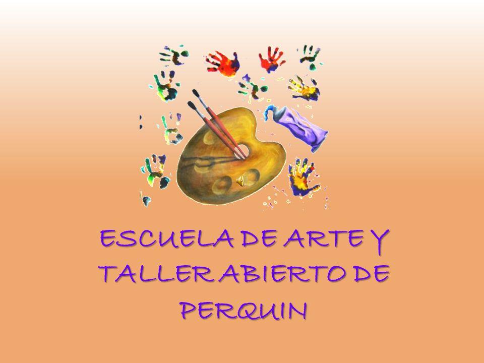 ESCUELA DE ARTE Y TALLER ABIERTO DE PERQUIN