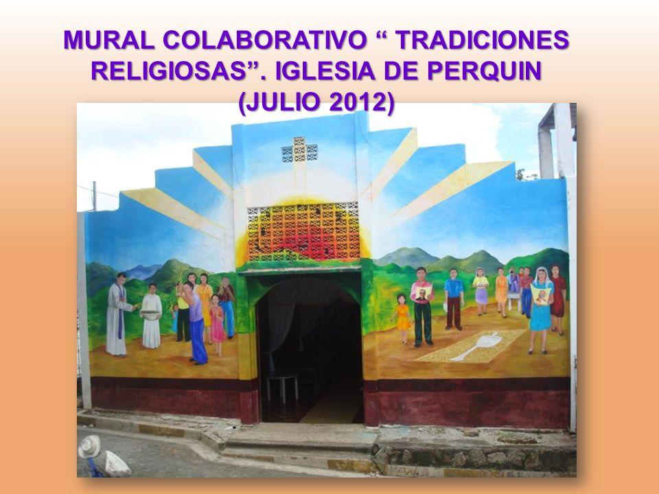 MURAL COLABORATIVO TRADICIONES RELIGIOSAS. IGLESIA DE PERQUIN (JULIO 2012)