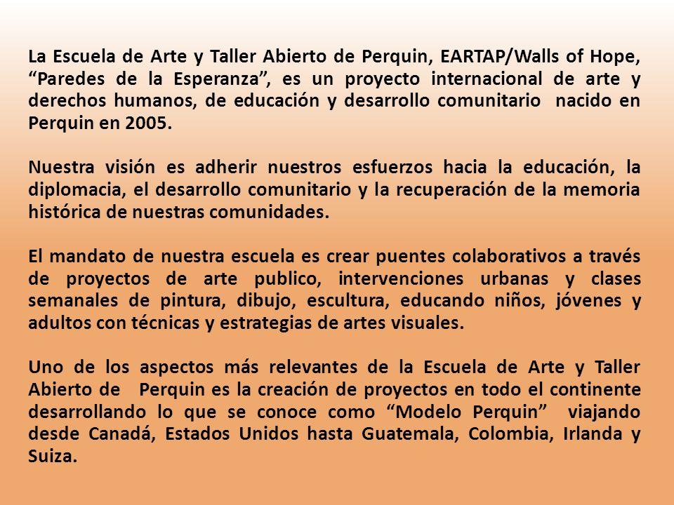 La Escuela de Arte y Taller Abierto de Perquin, EARTAP/Walls of Hope, Paredes de la Esperanza, es un proyecto internacional de arte y derechos humanos