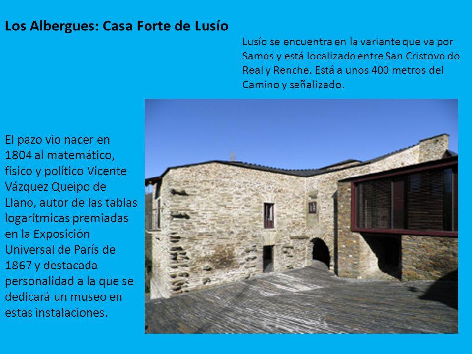 Los Albergues: Casa Forte de Lusío El pazo vio nacer en 1804 al matemático, físico y político Vicente Vázquez Queipo de Llano, autor de las tablas log
