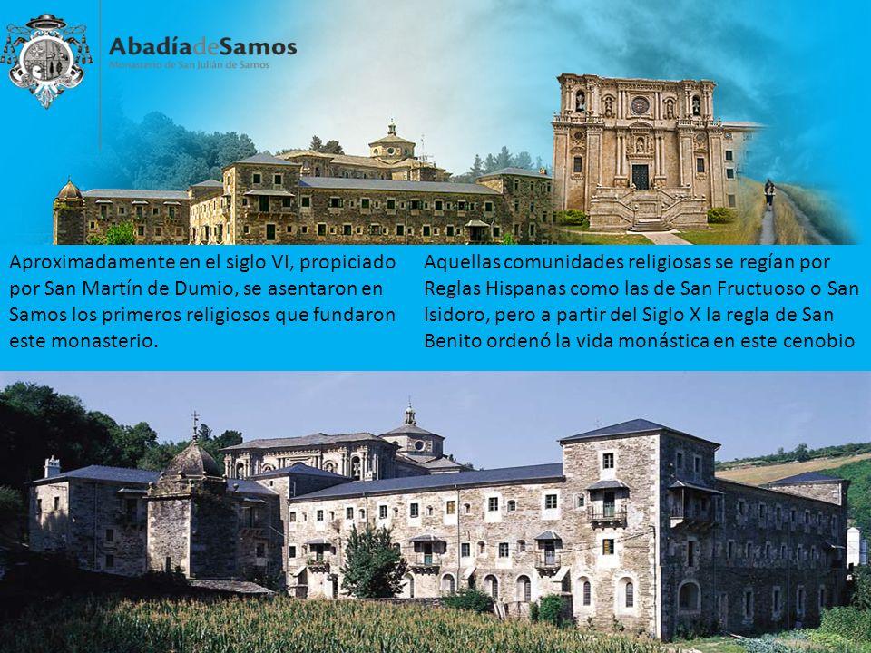 Aproximadamente en el siglo VI, propiciado por San Martín de Dumio, se asentaron en Samos los primeros religiosos que fundaron este monasterio. Aquell
