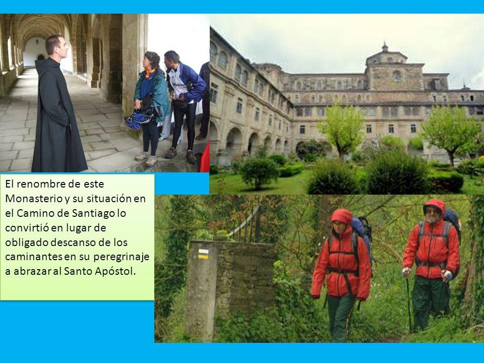El renombre de este Monasterio y su situación en el Camino de Santiago lo convirtió en lugar de obligado descanso de los caminantes en su peregrinaje