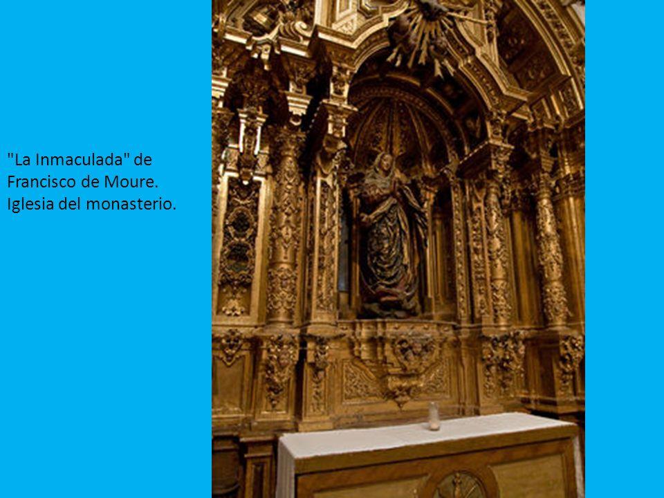 La Inmaculada de Francisco de Moure. Iglesia del monasterio.