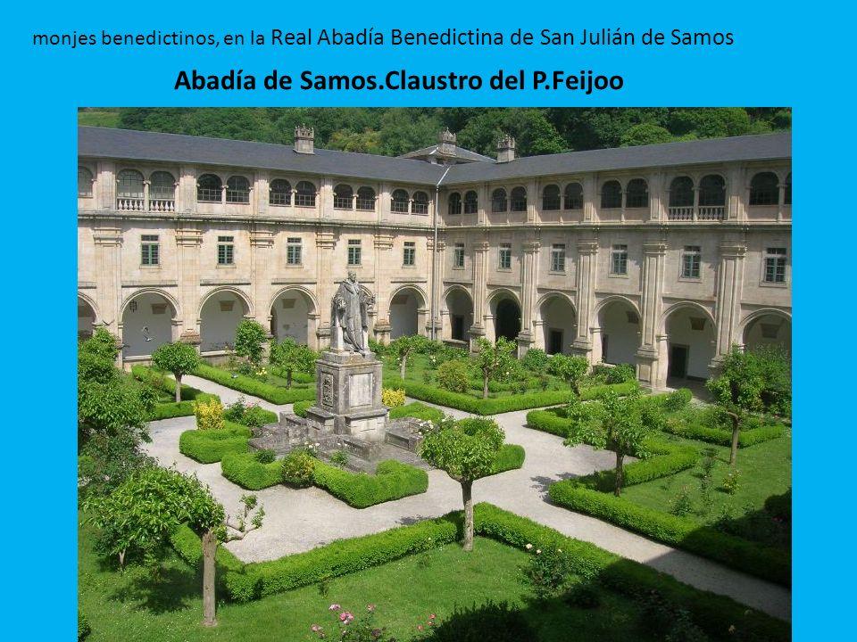 monjes benedictinos, en la Real Abadía Benedictina de San Julián de Samos Abadía de Samos.Claustro del P.Feijoo