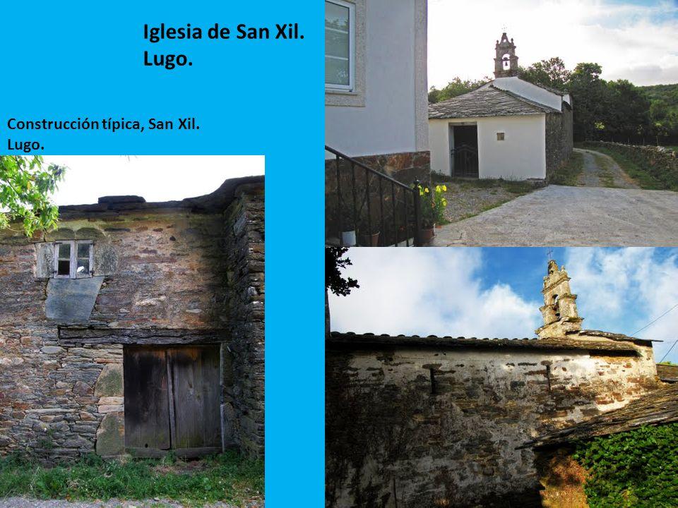 Construcción típica, San Xil. Lugo. Iglesia de San Xil. Lugo.