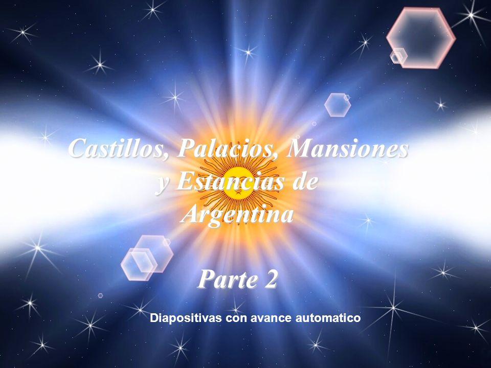 Castillos, Palacios, Mansiones y Estancias de Argentina Parte 2 Diapositivas con avance automatico