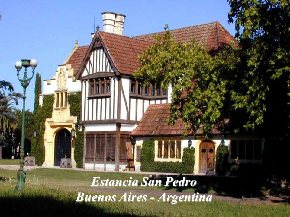 Estancia San Pedro Buenos Aires - Argentina