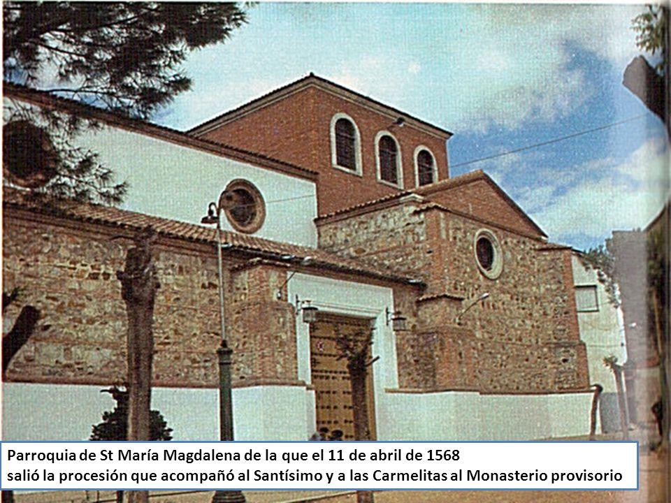 Parroquia de St María Magdalena de la que el 11 de abril de 1568 salió la procesión que acompañó al Santísimo y a las Carmelitas al Monasterio provisorio