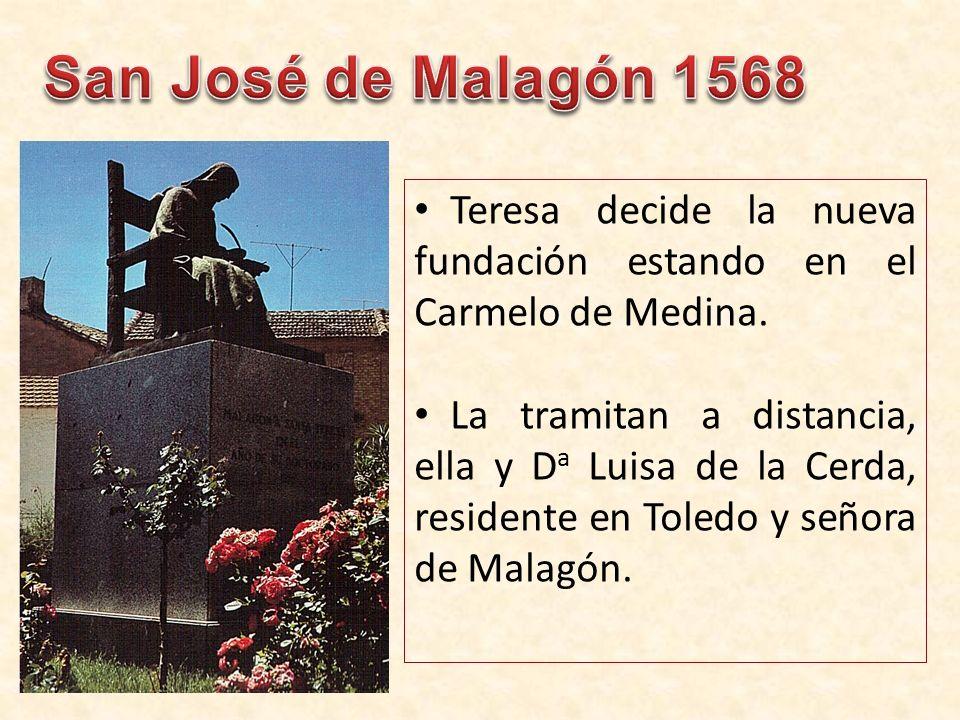 Teresa decide la nueva fundación estando en el Carmelo de Medina.