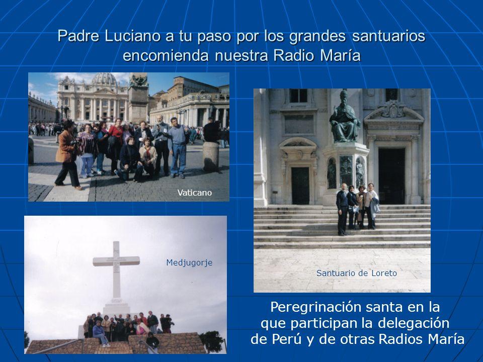 Padre Luciano a tu paso por los grandes santuarios encomienda nuestra Radio María Vaticano Santuario de Loreto Medjugorje Peregrinación santa en la qu