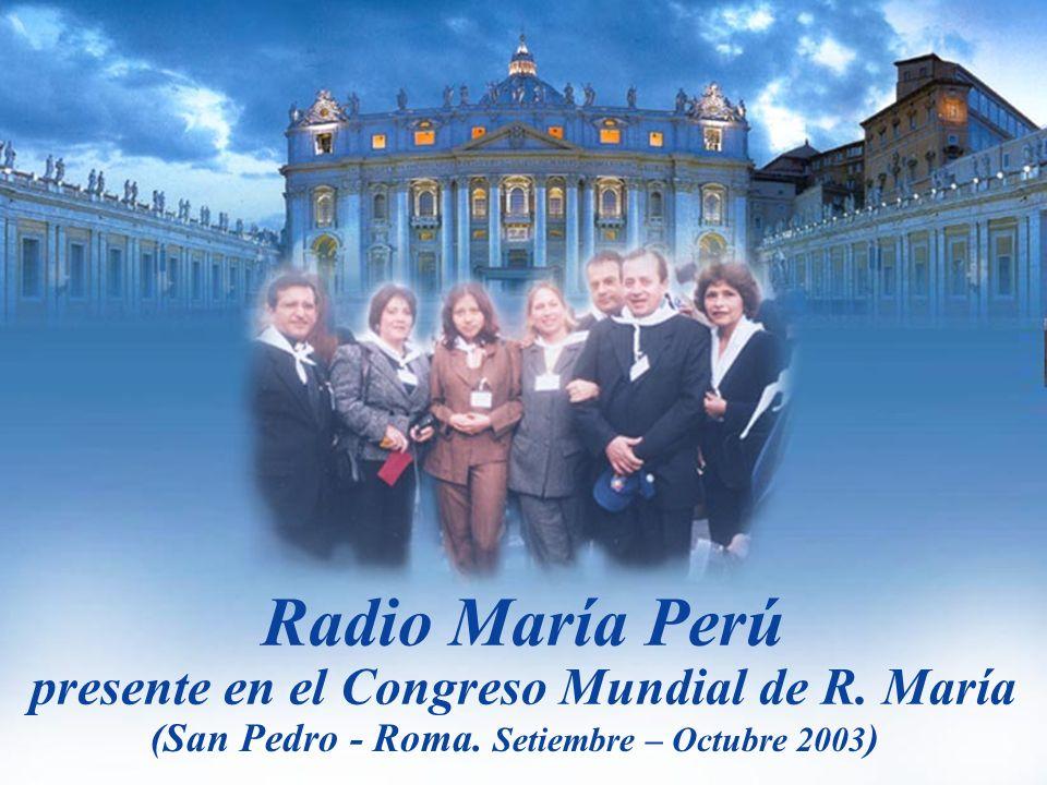 Radio María Perú presente en el Congreso Mundial de R. María (San Pedro - Roma. Setiembre – Octubre 2003 )