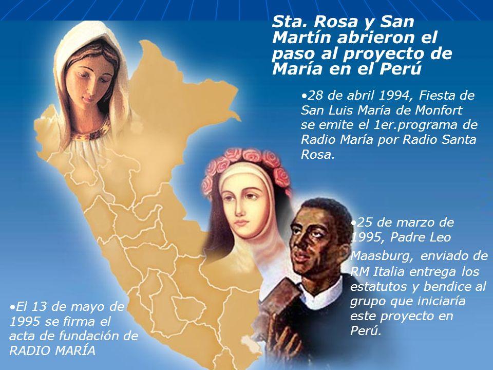 Sta. Rosa y San Martín abrieron el paso al proyecto de María en el Perú 28 de abril 1994, Fiesta de San Luis María de Monfort se emite el 1er.programa