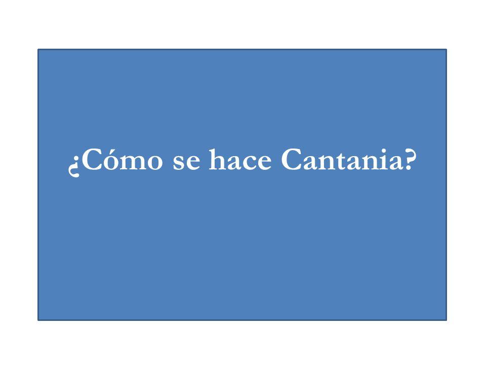 ¿Cómo se hace Cantania?