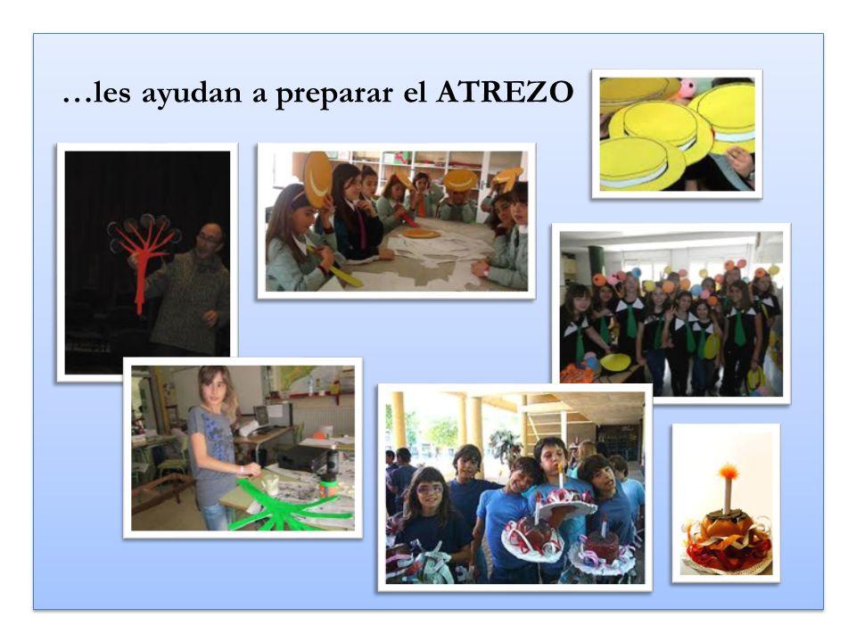 …les ayudan a preparar el ATREZO …les ayudan a preparar el ATREZO