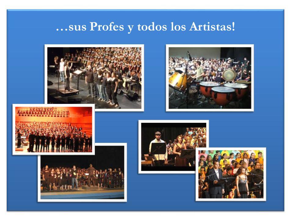…sus Profes y todos los Artistas! …sus Profes y todos los Artistas!