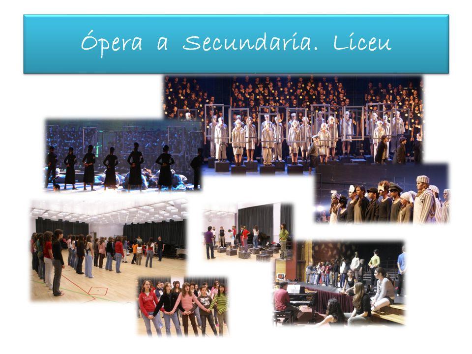 Ópera a Secundaria. Liceu