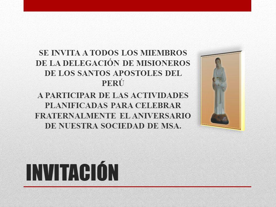 INVITACIÓN SE INVITA A TODOS LOS MIEMBROS DE LA DELEGACIÓN DE MISIONEROS DE LOS SANTOS APOSTOLES DEL PERÚ A PARTICIPAR DE LAS ACTIVIDADES PLANIFICADAS