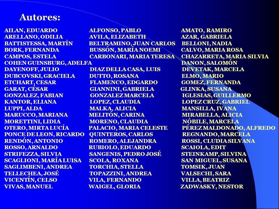 : Autores: AILAN, EDUARDO ALFONSO, PABLO AMATO, RAMIRO ARELLANO, ODILIA AVILA, ELIZABETH AZAR, GABRIELA BATTISTESSA, MARTÍN BELTRAMINO, JUAN CARLOS BE