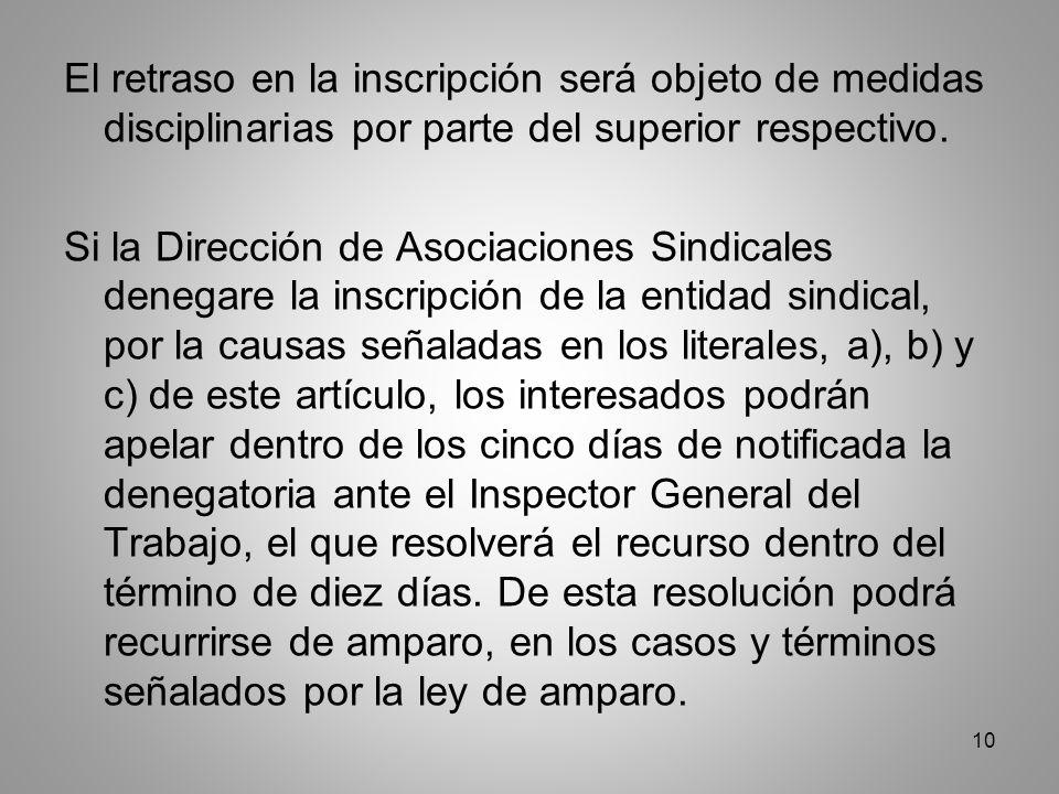 10 El retraso en la inscripción será objeto de medidas disciplinarias por parte del superior respectivo.