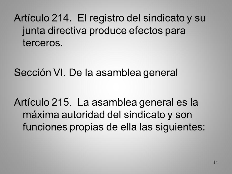 11 Artículo 214. El registro del sindicato y su junta directiva produce efectos para terceros.
