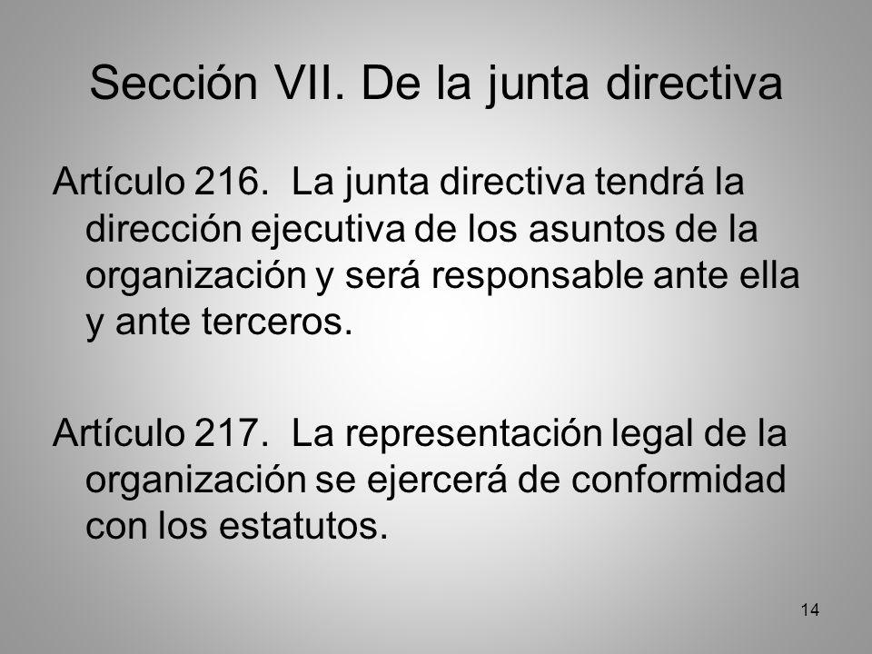 14 Sección VII. De la junta directiva Artículo 216.