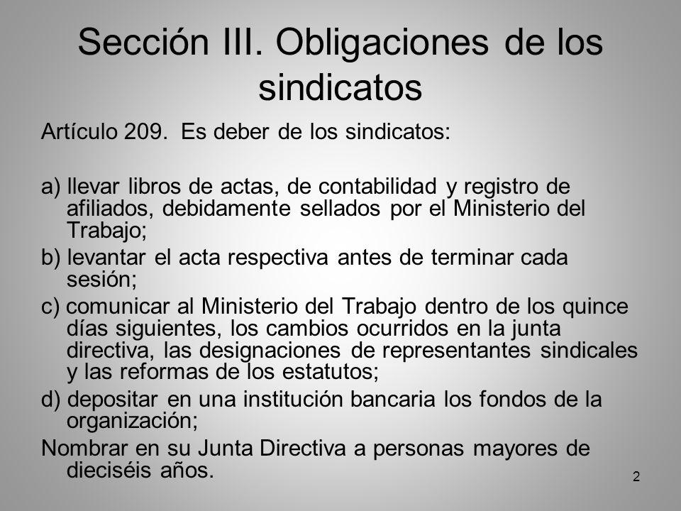2 Sección III. Obligaciones de los sindicatos Artículo 209.