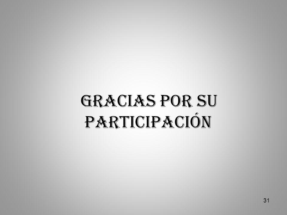 GRACIAS POR SU PARTICIPACIÓN 31