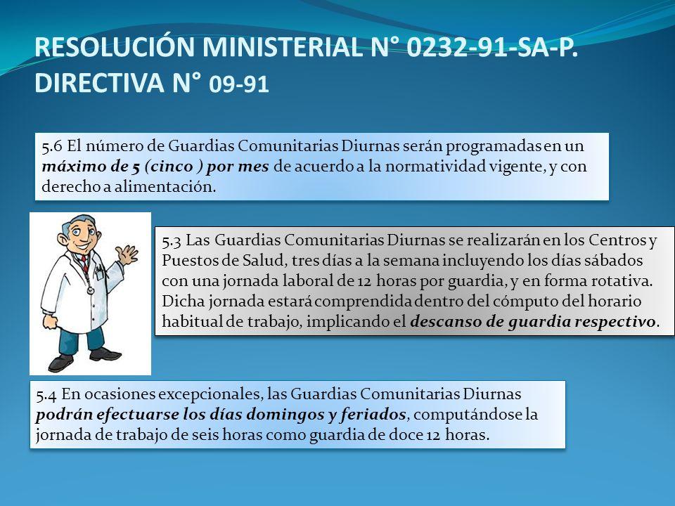 RESOLUCIÓN MINISTERIAL N° 0232-91-SA-P. DIRECTIVA N° 09-91 5.6 El número de Guardias Comunitarias Diurnas serán programadas en un máximo de 5 (cinco )